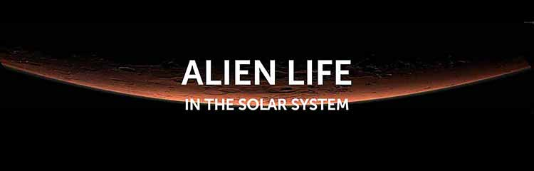 Alien Life in our Solar System